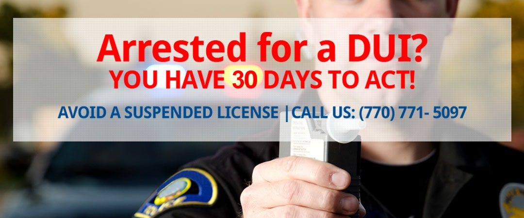 Arrested for a DUI? Call Marietta DUI Attorneys